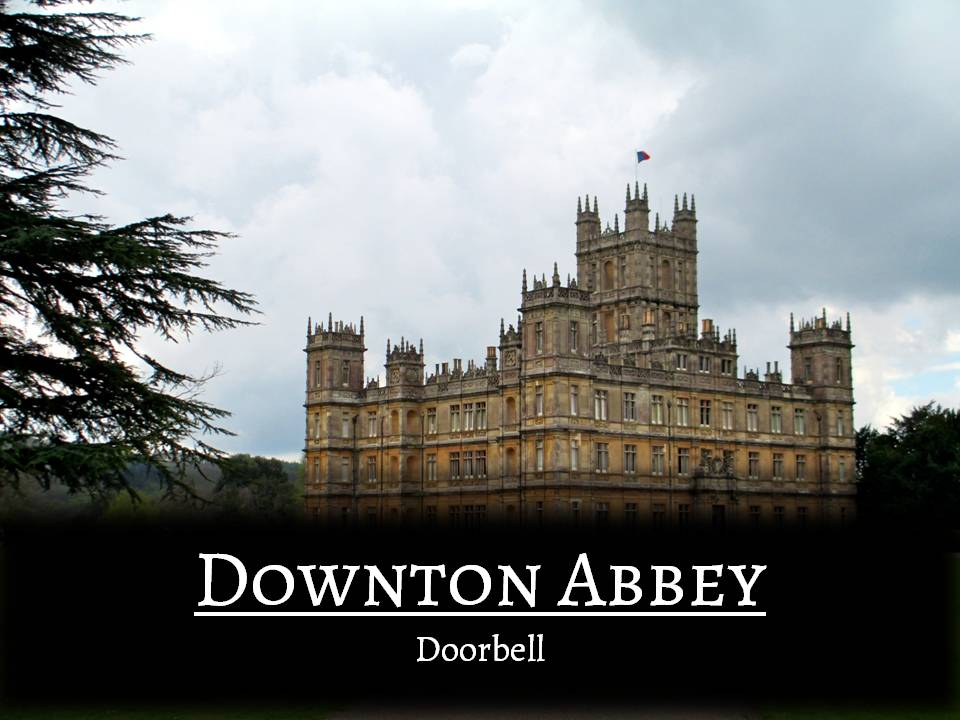 Downton Abbey Doorbell