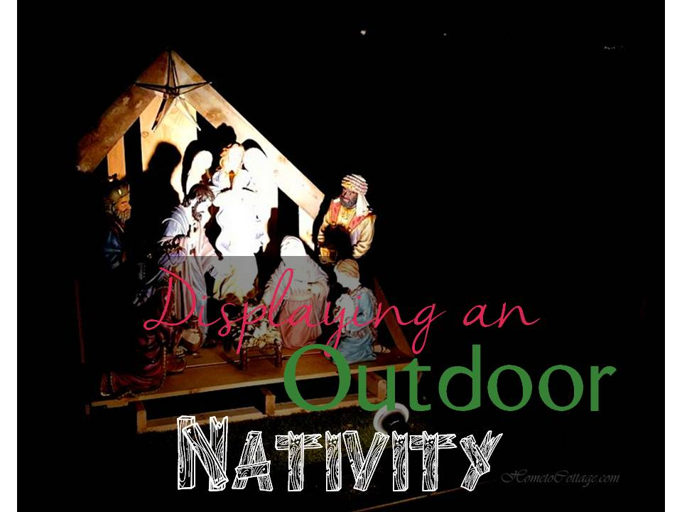 HometoCottage.com Displaying an Outdoor Nativity