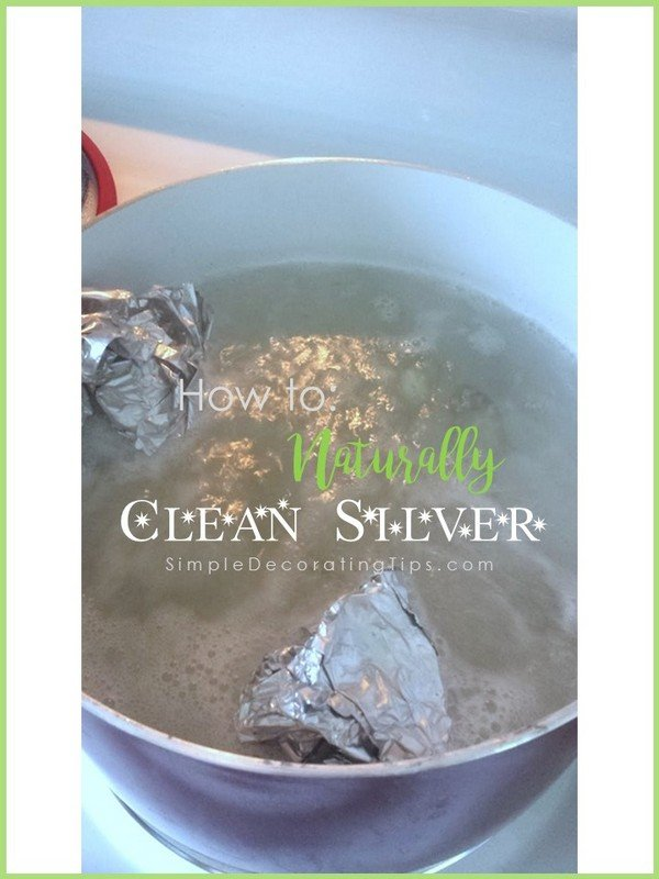 SimpleDecoratingTips.com how to naturally clean silver