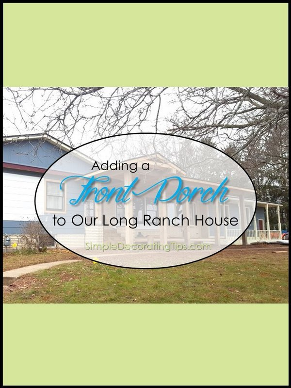 SimpleDecoratingTips.com adding a front porch to a long ranch house