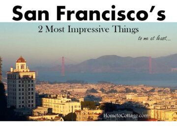 San Francisco… 2 Most Impressive Things