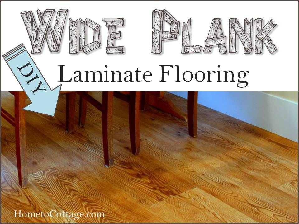 Diy wide plank laminate flooring hometocottage for Diy laminate flooring
