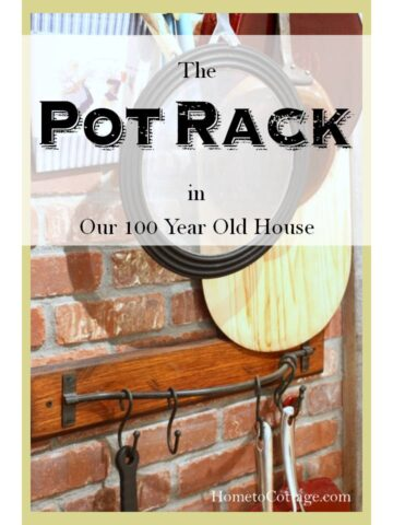 The Pot Rack in Our 100 Year Old House