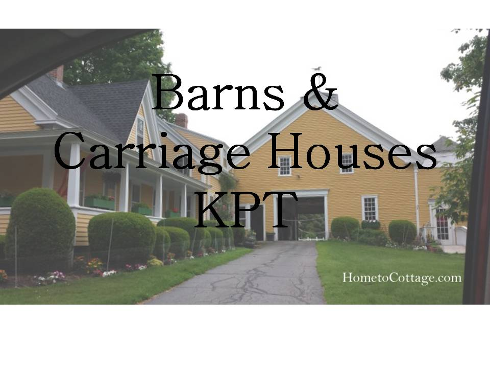 www.HometoCottage.com Barns and Carriage Houses KPT
