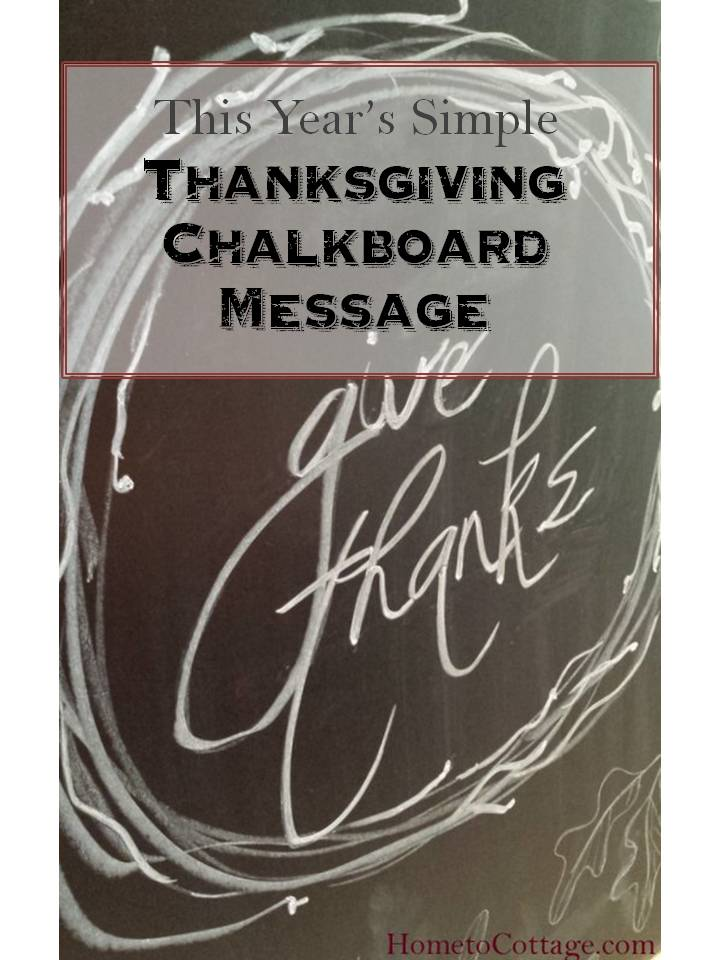 HometoCottage.com This Year's Simple Thanksgiving Chalkboard Message