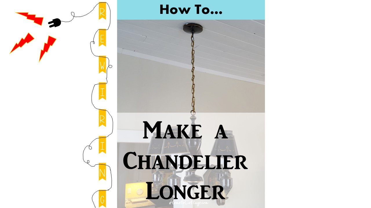 How to make a chandelier longer simple decorating tips hometocottage how to rewire a chandelier arubaitofo Choice Image