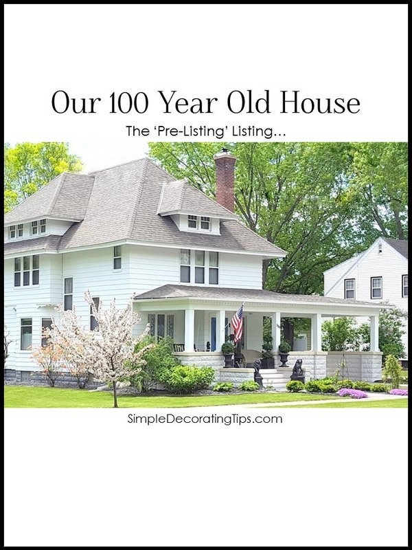 Our 100 Year Old House Simple Decorating Tips