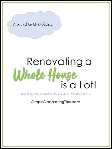 RENOVATING A WHOLE HOUSE IS A LOT!