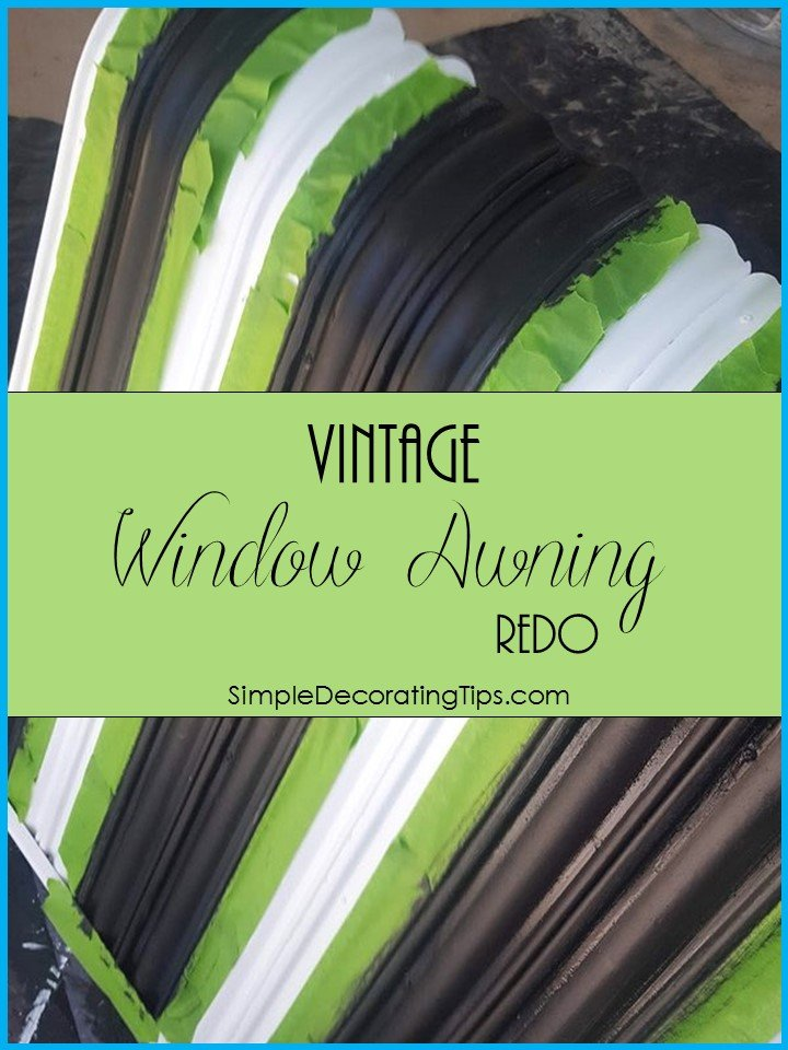 Vintage Window Awning Redo - SIMPLE DECORATING TIPS