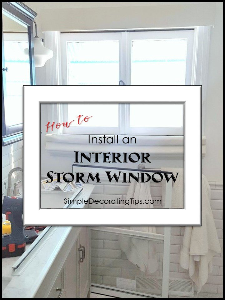 HOW TO INSTALL AN INTERIOR STORM WINDOW