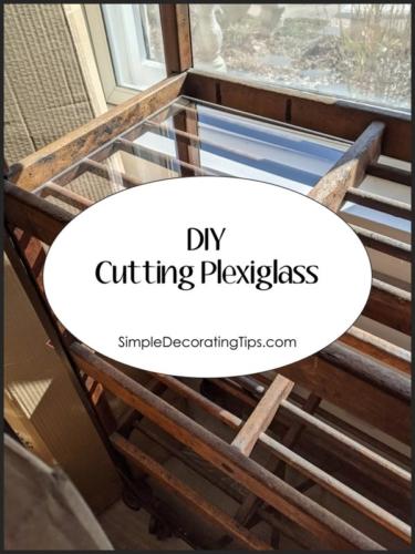 DIY Cutting Plexiglass