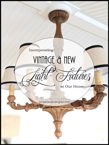 Incorporating Vintage & New Light Fixtures SimpleDecoratingTips.com