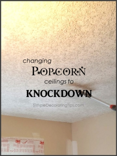 Changing Popcorn Ceiling to Knockdown