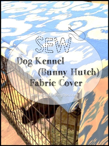 SEW Dog Kennel (Bunny Hutch) Fabric Cover